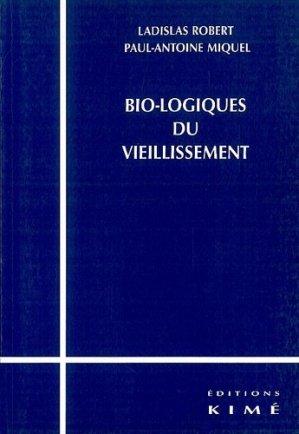 Bio-logiques du vieillissement - Editions Kimé - 9782841743391 -
