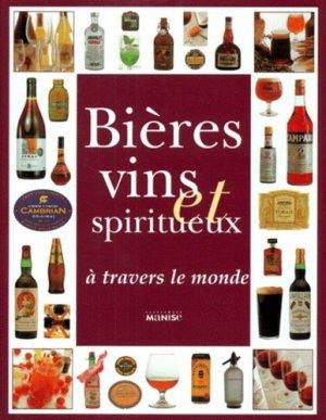 BIERES, VINS ET SPIRITUEUX A TRAVERS LE MONDE - Manise - 9782841981342 -