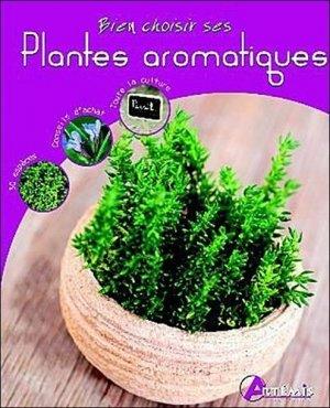Bien choisir ses plantes aromatiques - artemis - 9782844168412 -