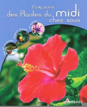 Bien choisir des plantes du midi chez vous - artemis - 9782844168672