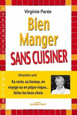 Bien manger sans cuisiner - mosaique sante - 9782849391228 -