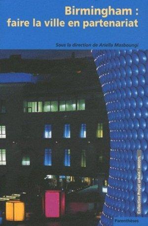 Birmingham : faire la ville en partenariat - parentheses - 9782863642412 -