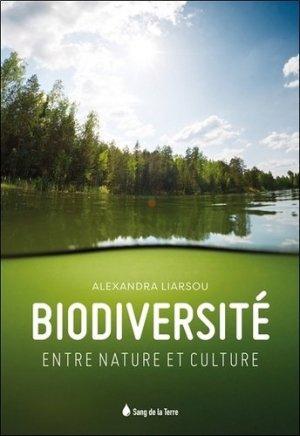 Biodiversité. Entre nature et culture - Sang de la Terre - 9782869853768 -
