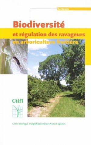 Biodiversité et régulation des ravageurs en arboriculture fruitière - ctifl - 9782879113258 -