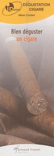 Bien déguster un cigare - arnaud franel - 9782896032716 -