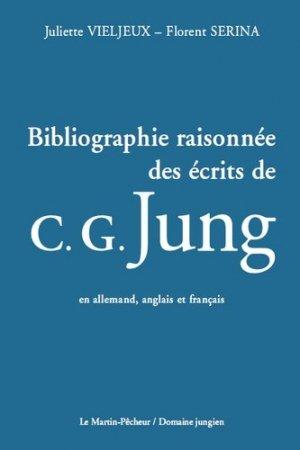 Bibliographie raisonnée des écrits de C. G. Jung en allemand, anglais et français - Le Martin-Pêcheur/Domaine jungien - 9782954509648 -