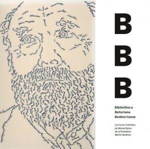 Bibliotheca Butoriana Bodmerianae. Les livres d'artistes de Michel Butor à la Fondation Martin Bodmer - Notari - 9782970106876 -