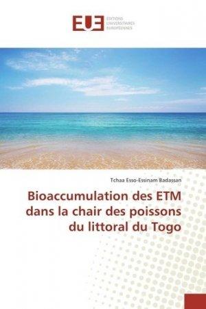 Bioaccumulation des ETM dans la chair des poissons du littoral du Togo - universitaires europeennes - 9783659559396 -