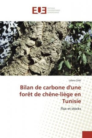 Bilan de carbone d'une forêt de chêne-liège en Tunisie - universitaires europeennes - 9783841726544 -