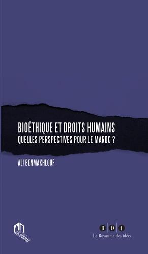 Bioétique et droits humains. Quelles perspectives pour le Maroc ? - a la croisee des chemins - 9789920769365 -