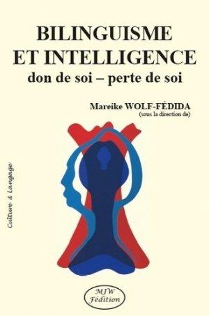 Bilinguisme et intelligence. Don de soi, perte de soi - mjw  - 9791090590618 -