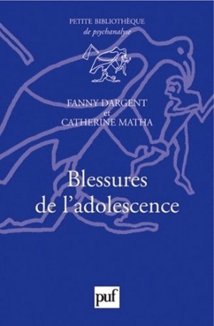 Blessures de l'adolescence - puf - 9782130588900