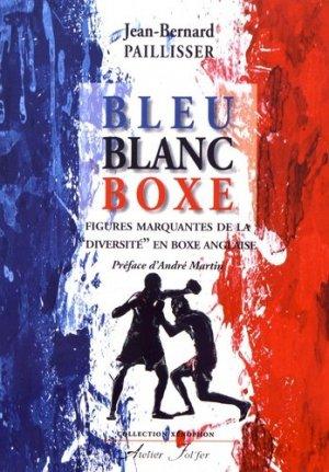 Bleu, blanc, boxe. Figures marquantes de la