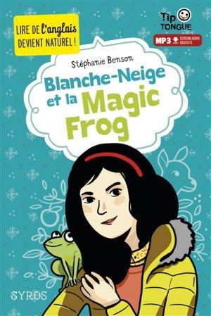 Blanche-Neige et la Magic Frog - syros - 9782748517064 -