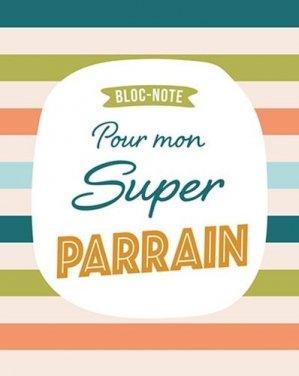 Bloc-note pour mon super parrain - Chantecler - 9782803462018 -