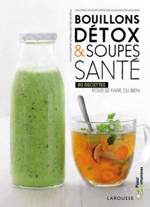 Bouillons détox et soupes santé - Larousse - 9782035924261 -