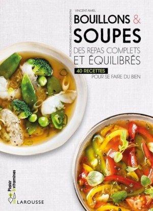 Bouillons & soupes. Des repas complets et équilibrés - 40 recettes pour se faire du bien - Larousse - 9782035934154 -