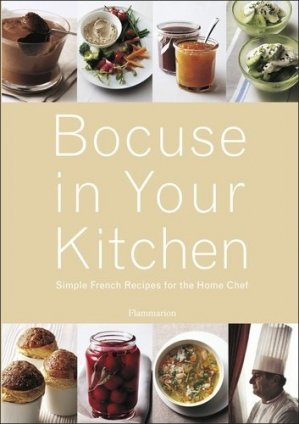 Bocuse in Your Kitchen. Simple French Recipes for the Home Chef - Flammarion - 9782080305602 -