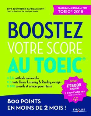 Boostez votre score au toeic - 800 points en moins de 2 mois ! - eyrolles - 9782212569537 -