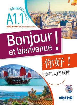 Bonjour et bienvenue ! - Sinophones - Chinois traditionnel A1.1 - Livre + CD - didier - 9782278093144 -