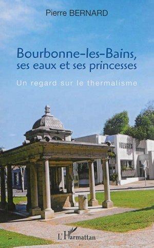 Bourbonne-les-Bains, ses eaux et ses princesses - l'harmattan - 9782343084602 -