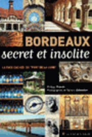 Bordeaux secret et insolite - Les Beaux Jours - 9782351791295 -