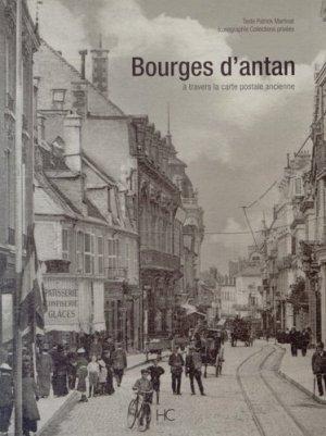 Bourges d'antan. A travers la carte postale ancienne - hc  - 9782357201842 -