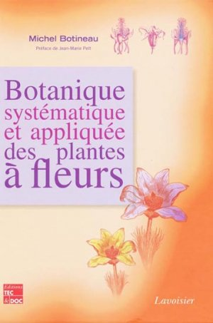 Botanique systématique et appliquée des plantes à fleurs - lavoisier / tec et doc - 9782743011123 -