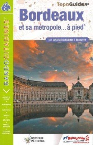 Bordeaux et sa métropole... à pied - FFRandonnée - 9782751410598