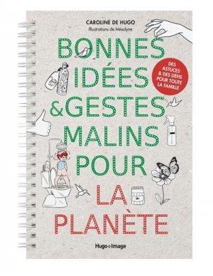 Bonnes idées et gestes malins pour la planète - hugo - 9782755687019 -