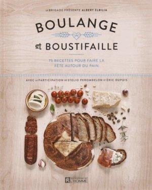 Boulange et Boustifaille. 75 recettes pour faire la fête autour du pain - de l'homme - 9782761940139 -