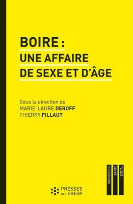 Boire : une affaire de sexe et d'âge - presses de l'ehesp - 9782810903658 -