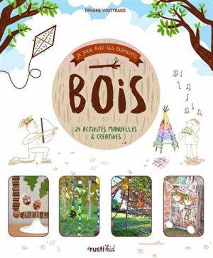Bois : 24 activités manuelles & créatives - rustica - 9782815310840 -
