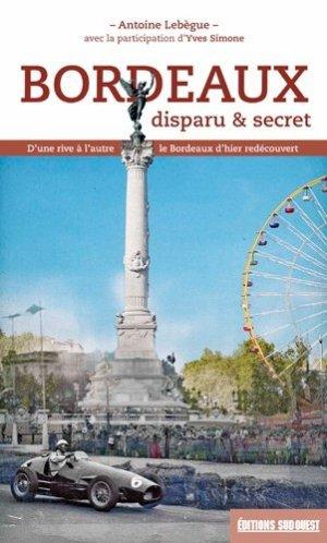 Bordeaux disparu et secret - sud ouest - 9782817705637 -