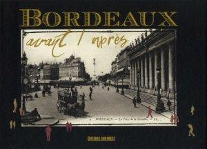 Bordeaux - Avant / après - sud ouest - 9782817706177