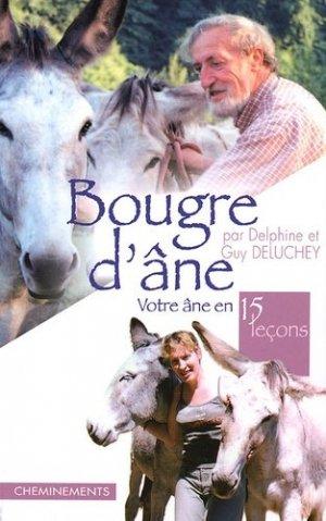 Bougre d'âne, votre âne en quinze leçons - cheminements - 9782844784445 -
