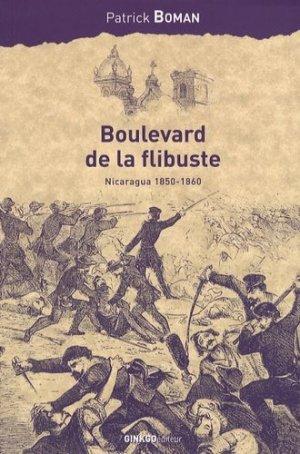 Boulevard de la flibuste. Nicaragua 1850-1860 - Ginkgo - 9782846790543 -
