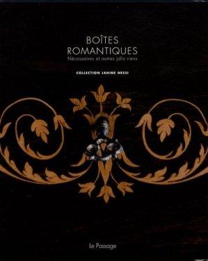 Boîtes romantiques. Nécessaires et autres jolis riens, collection Janine Nessi - Le Passage - 9782847421071 -