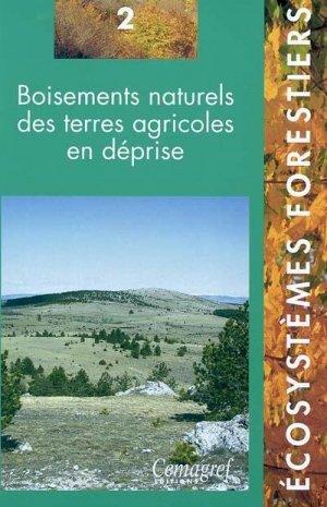 Boisements naturels des terres agricoles en déprise Tome 2 - cemagref / gip ecofor - 9782853626323 -