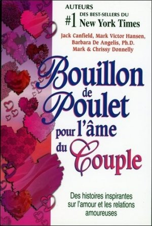 Bouillon de Poulet pour l'âme du couple. Des histoires sur l'amour et les relations amoureuses - Editions Béliveau - 9782890922686 -