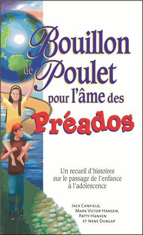 Bouillon de Poulet pour l'âme des PréAdos - beliveau - 9782890923546 -