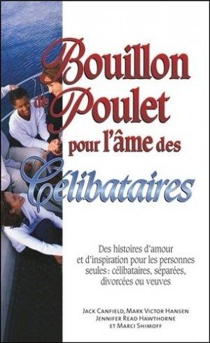 Bouillon de Poulet pour l'âme des Célibataires - Editions Béliveau - 9782890923973 -