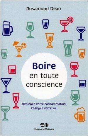 Boire en toute conscience - Diminuez votre consommation - Changez votre vie - de mortagne - 9782897920517 -