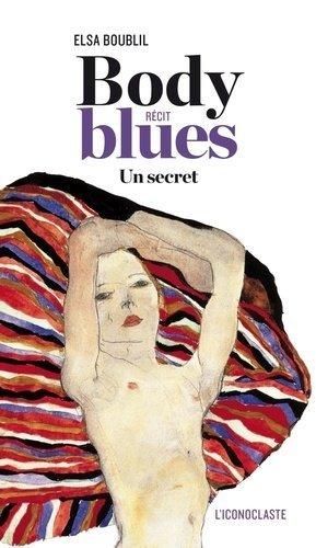 Body blues. Un secret - iconoclaste - 9782913366855 -