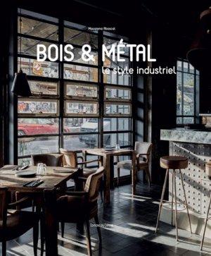 Bois et métal, le style industriel - du layeur - 9782915126594 -