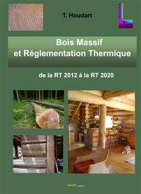 Bois massif et Réglementation thermique - maiade - 9782916512198 -
