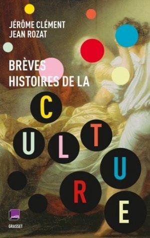 Brèves histoires de la culture - Grasset and Fasquelle - 9782246814955 -