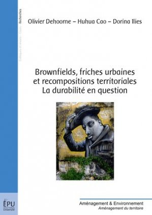 Brownfields, friches urbaines et recompositions territoriales. La durabilité en question - societe des ecrivains - 9782342050493 -