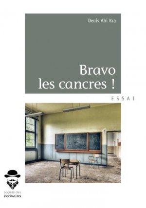 Bravo les cancres - Société des écrivains - 9782342156386 -