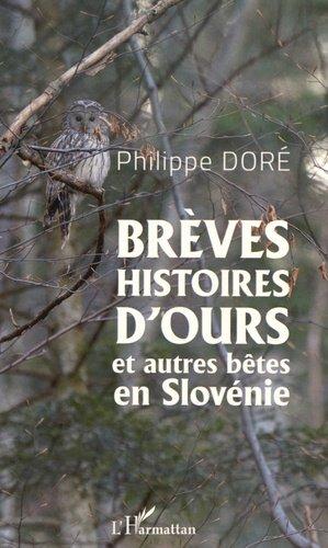 Brèves histoires d'ours et autres bêtes en Slovénie - l'harmattan - 9782343082790 -